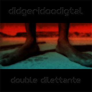 Didgeridoodigital - Double Dilettante