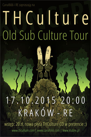 Koncert THCulture - Old Sub Culture Tour - Kraków RE - 17.10.2015