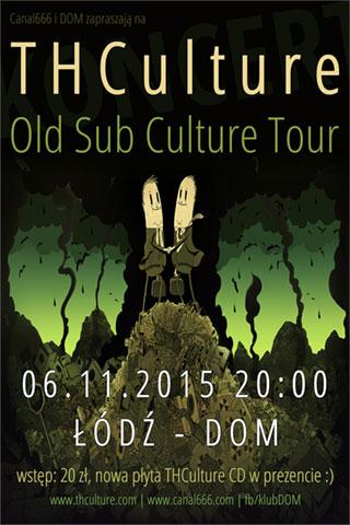 Concert THCulture Old Sub Culture Tour - Łódź DOM - 06.11.2015
