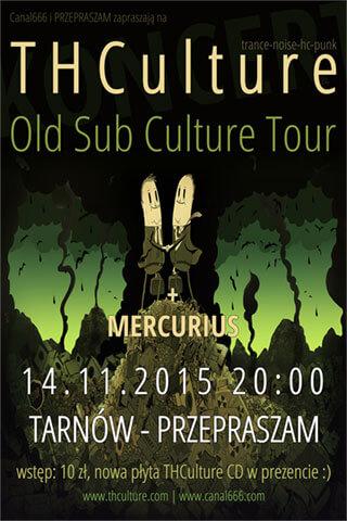 Concert THCulture - Old Sub Culture Tour - Tarnów - PRZEPRASZAM - 14.11.2015